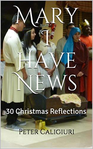 Mary I Have News